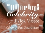 Watch: 10 Hilarious Celebrity TikTok Videos During Coronavirus Quarantine