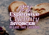 Ten Most Expensive Celebrity Divorces in Last Two Decades