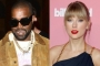 Kanye West's 'Famous' Producer Advises Taylor Swift to 'Chill Out' Over Namecheck
