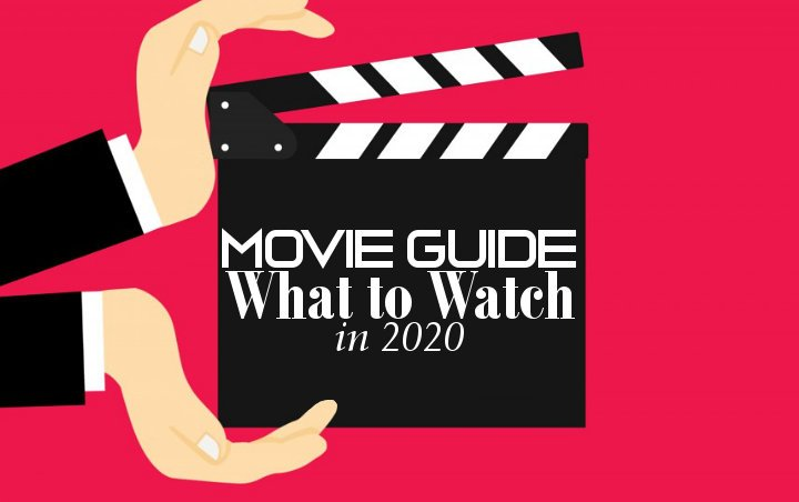 Movie Guide: What to Watch in 2020