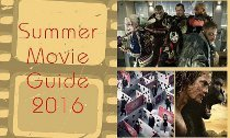 Summer Movie Guide 2016 (Part 1 of 2)