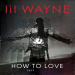 Lil Wayne Hides His Face in Official 'How to Love' Cover Art