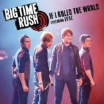 Video Premiere: Big Time Rush's 'If I Ruled the World'