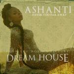 Ashanti's 'Never Too Far Away' From 'Dream House' Movie