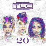 TLC Unveils Release Date and Tracklist for '20' Album