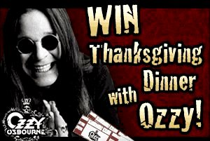 Enter the Chance to Win a Pre-Thanksgiving Dinner with Ozzy Osbourne