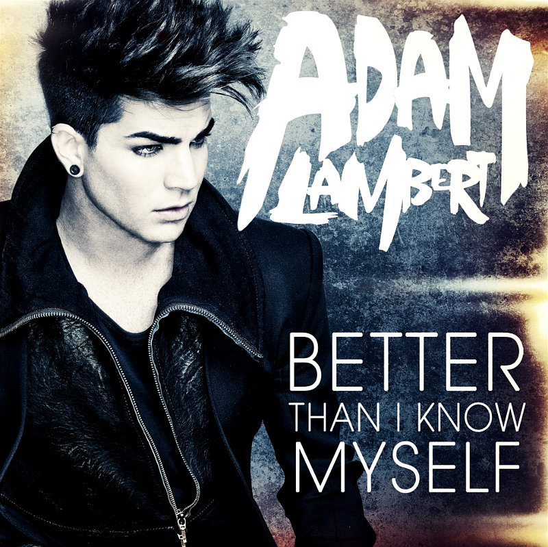 Adam Lambert Reveals 'Better Than I Know Myself' Cover Art and Snippet