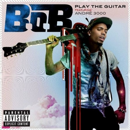 B.o.B's 'Play the Guitar' Ft. Andre 3000 Comes Out in Full