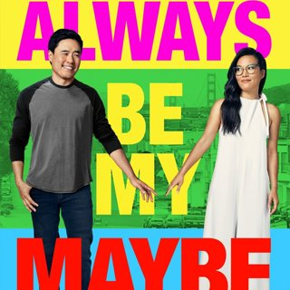 Poster of Netflix's Always Be My Maybe (2019)