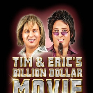 Poster of Magnolia Pictures' Tim and Eric's Billion Dollar Movie (2012)