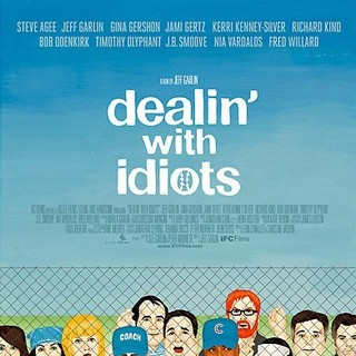 Poster of IFC Films' Dealin' with Idiots (2013)