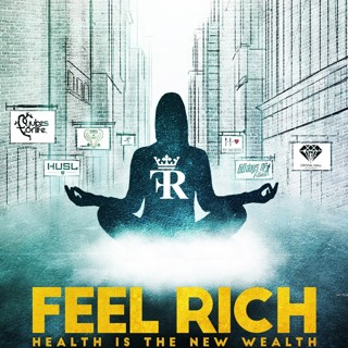 Poster of XLrator Media's Feel Rich: Health Is the New Wealth (2017)