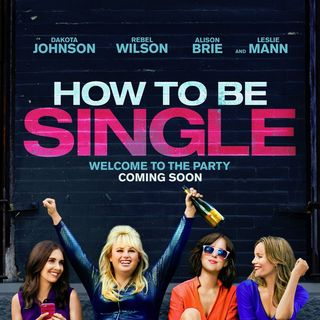 Poster of Warner Bros. Pictures' How to Be Single (2016) - how-to-be-single-poster01