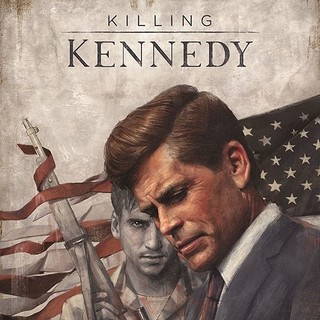 Poster of National Geographic's Killing Kennedy (2013) - killing-kennedy-poster01