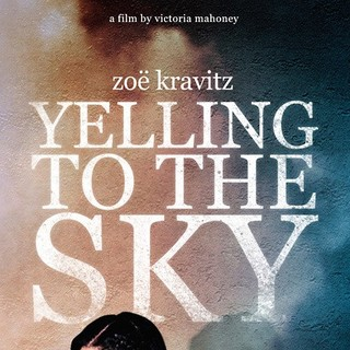Poster of MPI Media Group's Yelling to the Sky (2012) - yelling-to-the-sky-poster01
