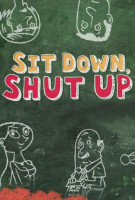 Sit Down, Shut Up Poster