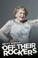 Betty White's Off Their Rockers Poster
