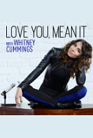 Love You, Mean It with Whitney Cummings Poster